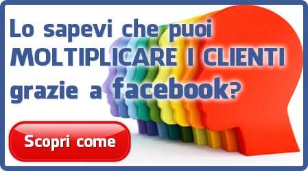 Moltiplicare i clienti grazie a Facebook